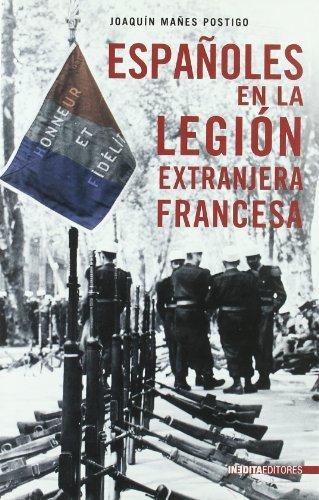 Espanoles en la Legion extranjera francesa / Spanish in the French Foreign Legion by Joaquin Manes Postigo (2009-09-30)