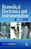 Biomedical Electronics and Instrumentation Made Easy, Sawhney, G. S., 9381141479