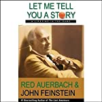 Let Me Tell You a Story: A Lifetime in the Game | Red Auerbach,John Feinstein