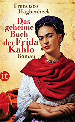 Das geheime Buch der Frida Kahlo: Roman (insel taschenbuch)