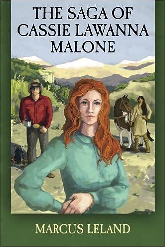 The Saga Of Cassie Lawanna Malone Volume 1 Marcus Leland 9780615912561 Amazon Books