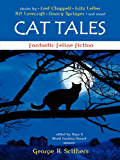 Cat Tales: Fantastic Feline Fiction
