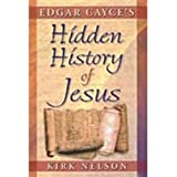 img - for Edgar Cayce's Hidden History of Jesus book / textbook / text book