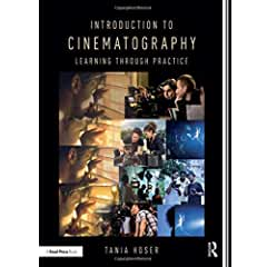 Introduction to Cinematography: Learning Through Practice from Focal Press