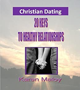 What does a healthy christian dating relationship look like
