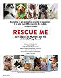 RESCUE ME-Love Stories of Humans and the Animals they Saved