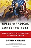 img - for [RULES FOR RADICAL CONSERVATIVES]Rules for Radical Conservatives by Ballantine Books(Author){Rules for Radical Conservatives: Beating the Left at Its Own Game to Take Back America}Hardcover on 28-Sep-2010 book / textbook / text book