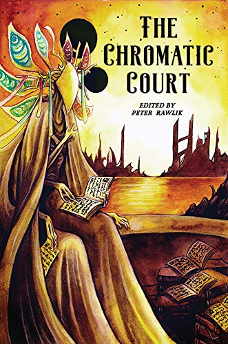 The Chromatic Court by [Rawlik, Peter, Morgan, Christine, Pulver Sr., Joseph S., Mackintosh, Paul StJohn, Lai, Rick, Black, Jon, Grant, John Linwood, Barrass, Glynn Owen, Harris, Micah S.]