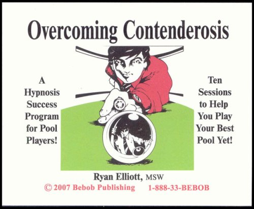 Overcoming Contenderosis: Hypnosis for Pool Players by Bebob Publishing