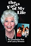 The Facts of My Life by Charlotte Rae (2015-09-07)
