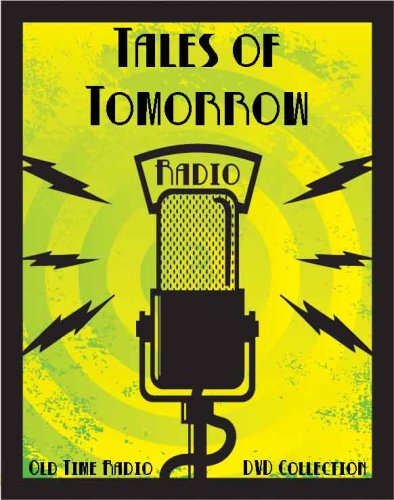 7 Classic Tales of Tomorrow Old Time Radio Broadcasts on DVD (over 3 Hours 21 Minutes running time)