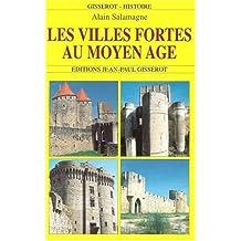 Les villes fortes au Moyen Âge