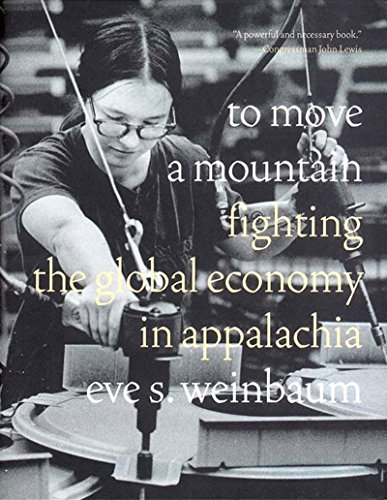 To Move a Mountain: Fighting the Global Economy in Appalachia