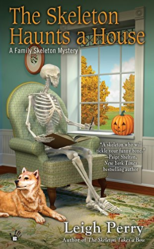 The Skeleton Haunts a House (A Family Skeleton Mystery)
