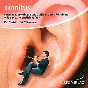 Tinnitus. Wie der Lärm endlich aufhört! Audiobook