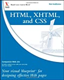 HTML, XHTML, and CSS: Your visual blueprint for designing effective Web pages, Rob Huddleston, 0470274360