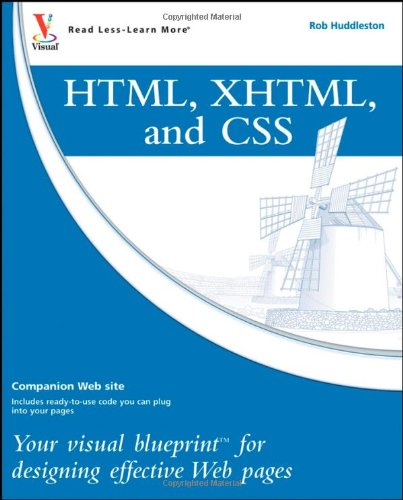 HTML, XHTML, and CSS: Your visual blueprint for designing effective Web pages by Visual