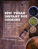 img - for Epic Vegan Instant Pot Cooking: Simple Oil-Free Instant Pot Vegan Recipes For Lazy F@cks book / textbook / text book