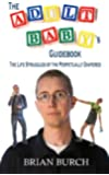 The Adult Baby's Guidebook: The Life Struggles of the Perpetually Diapered