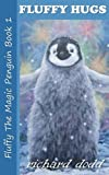 img - for Fluffy Hugs (Fluffy The Magic Penguin) (Volume 1) book / textbook / text book