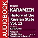 History of the Russian State, Vol. 12 [Russian Edition] Audiobook by Nikolay Karamzin Narrated by Dmitry Napalkov