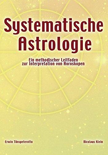 Systematische Astrologie Taschenbuch – 1. Januar 2000 Nicolaus Klein Erwin Tönspeterotto Books on Demand 3898111245
