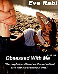 Obsessed with Me: Two people from different worlds meet and beat each other into an emotional mess.