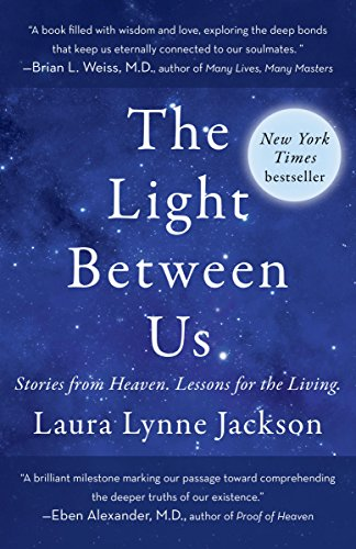 The Light Between Us: Stories from Heaven. Lessons for the Living. cover