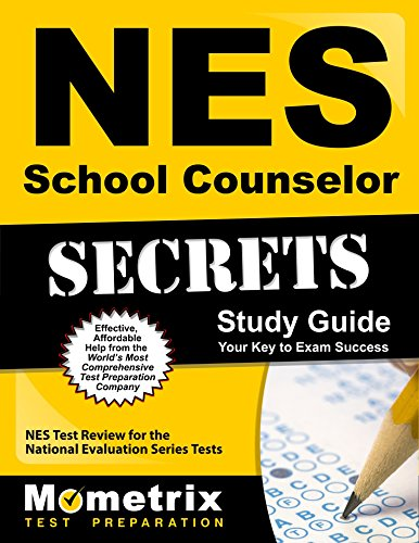 NES School Counselor Secrets Study Guide: NES Test Review for the National Evaluation Series Tests (Secrets (Mometrix))