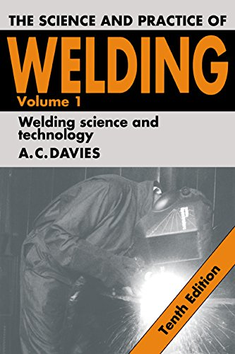 The Science and Practice of Welding: Volume 1 (Science & Practice of ()