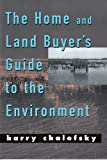 The Home and Land Buyer's Guide to the Environment, Chalofsky, Barry, 0882851586