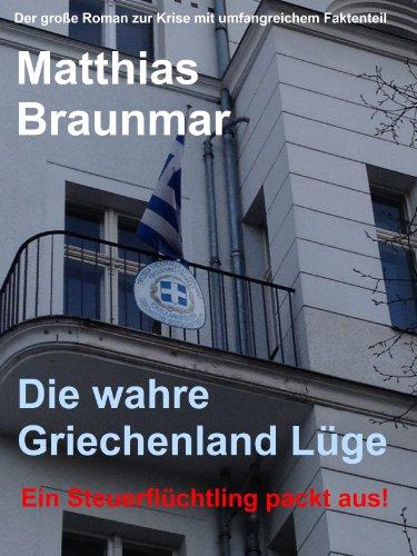 """Die wahre Griechenland Lüge - Ein Steuerflüchtling packt aus!: Steuerhinterziehung """"Made in Griechenland"""" (Steueroasen für unser Geld 1) (German Edition)"""
