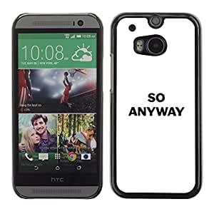 Paccase / SLIM PC / Aliminium Casa Carcasa Funda Case Cover para - So Anyway Funny Text White Confrontational - HTC One M8