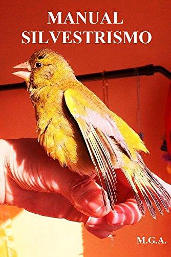 MANUAL SILVESTRISMO: MANUAL PARA SANAR Y CUIDAR TUS AVES DE FORMA NATURAL (Spanish Edition
