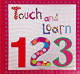 Touch and Learn 123, Sarah Phillips, 190505176X