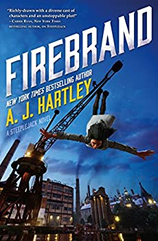 Firebrand: A Steeplejack novel Kindle Edition by A. J. Hartley