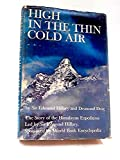 High in the Thin Cold Air; the Story of the Himalayan Expedition, led by Sir Edmund Hillary, sponsored by World Book Encyclopedia