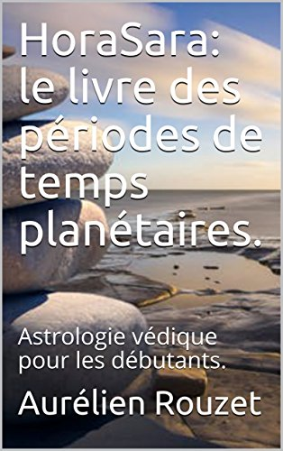 Horasara Le Livre Des Periodes De Temps Planetaires
