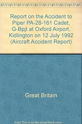 Report on the Accident to Piper PA-28-161 Cadet, G-Bpjt at Oxford Airport, Kidlington on 12 July 1992 (Aircraft Accident Report)