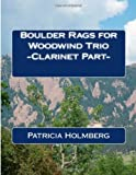 Boulder Rags for Woodwind Trio - Clarinet Part -, Patricia T. Holmberg, 1494818019