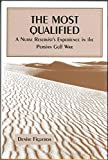 img - for The Most Qualified: A Nurse Reservist's Experience in the Persian Gulf War book / textbook / text book