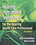 img - for Hearing Instrument Technology: For the Hearing Health Care Professional by Andi Vonlanthen (2006-04-29) book / textbook / text book