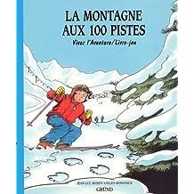 La Montagne aux 100 pistes