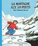 """Afficher """"La montagne aux 100 pistes"""""""