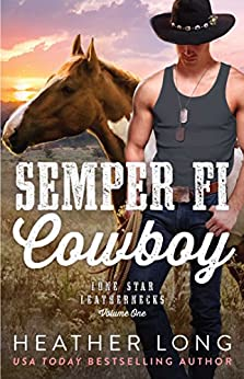 Semper Fi Cowboy (Lone Star Leathernecks Book 1) by [Long, Heather]
