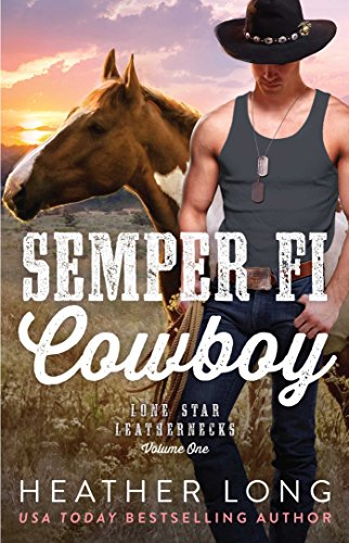 Semper Fi Cowboy Lone Star Leathernecks Book 1 Kindle Edition By