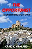 download ebook the opportunist: an enterprising life in spain pdf epub