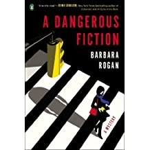 A Dangerous Fiction: A Mystery by Rogan, Barbara (2014) Paperback