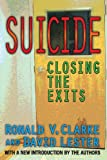 Suicide : Closing the Exits, Clarke, Ronald V. and Lester, David, 1412851696