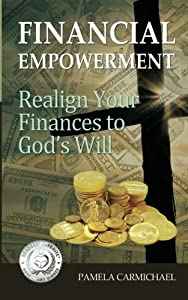 Financial Empowerment: Realign Your Finances to God's Will